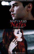 Mafya Kız Nefes #Wattsy2017 (Askiya Alindi)  by SadistKiz1907