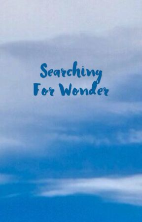 Searching for Wonder by kecbumblebee