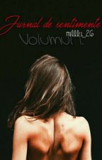 Jurnal de sentimente. (volumul 1) by Mirunnaaaa