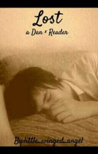 Lost {Dan × Reader} by little_winged_angel