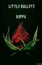 Little Bullets by Beffii