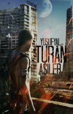 TURAN |ASİLER by YusufYal-