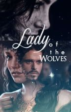 Lady of the wolves ➵Robb Stark by MonnaStark
