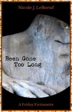 Been Gone Too Long by NicoleJLeBoeuf