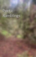 Poetic Ramblings by zernothur