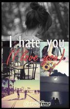 I hate you (I love you) by CarolHime