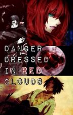 Danger Dressed In Red Clouds. (Naruto fanfiction) by Miss_Fortune13