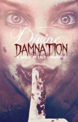 Divine Damnation by PetrifiedFaces