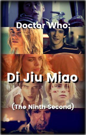 Doctor Who: Di Jiu Miao (The Ninth Second) by maggiemayhem
