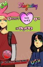 There's no way I'm in LOVE (Louise X Logan) by Demonic_Ciel_child