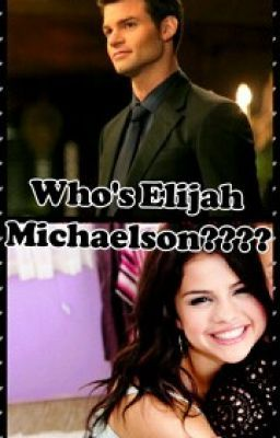 Who is Elijah Michaelson??