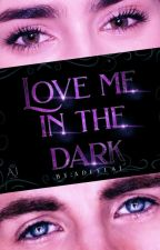 Love Me In The Dark↠C•Evans by Adeela_Defan_TVD