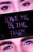 Love Me In The Dark↠C•Evans by Adeela_Defan_TVD