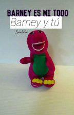Barney es mi todo! 💜 (Barney y tú) by Kuinpasivaza