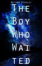 The Boy Who Waited by standtooclose