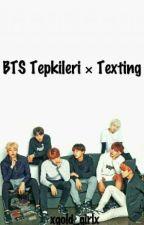 BTS Tepkileri × Texting by xgold_girlx