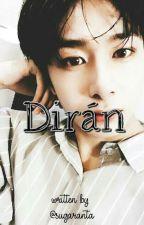 Dirán 🎭 [2won] 2parte by Sugaranta