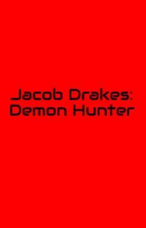 Jacob Drakes: Demon Hunter by Skyhawk3X