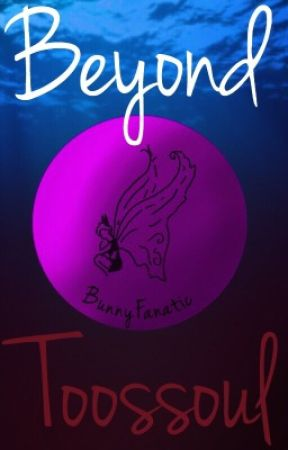 Beyond Toossoul by BunnyFanatic