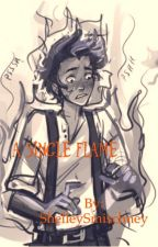 A Single Flame: A Leo Valdez Love Story by mcswoonfor_mcdoon