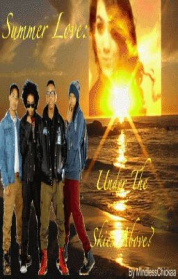 Summer Love: Under The Skies Above (A Short Mindless Behavior Love Story) by MindlessChickaa