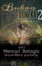 Bukan Boneka 2 : The Bad Side Of Him by CikButterr