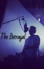 The Betrayal by SweetTings