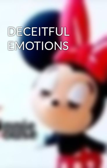 DECEITFUL EMOTIONS by Minnie_99