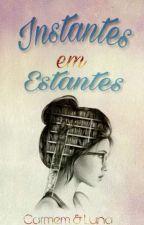 Instantes em Estantes by LunaDiniz