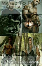 Mated to Four Alpha Kings. (MxMxMxMxB)  by XxLordReaperXx