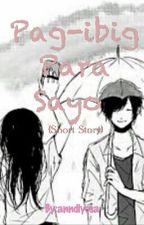 Pag-ibig Para Sayo [One Shot] by anndiyosa