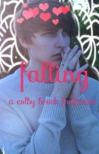 Falling *a Colby Brock Fanfic* (COMPLETED) by colby_brockkk
