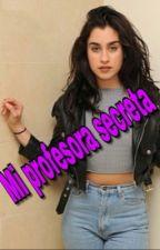 Mi profesora secreta (camren) by VanessaVillalobos180