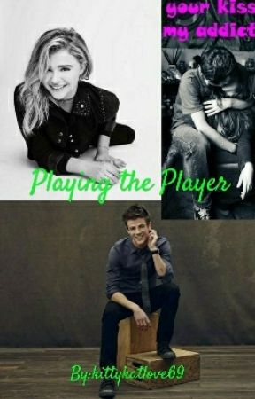 Playing the Player by kittykatlove69