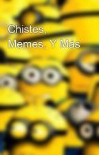 Chistes, Memes, Y Más by Lajodedera