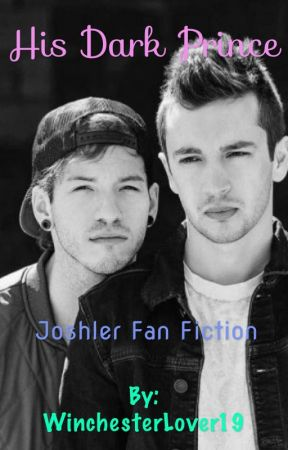 His Dark Prince -- Joshler FanFiction  by WinchesterLover19