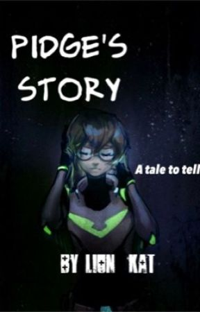 Pidge's story                           •A tale to tell• by RIPAngelmycat123