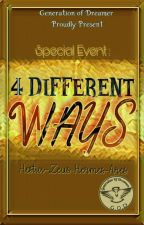 Special Event: 4 Different Ways by GenerationofDreamers