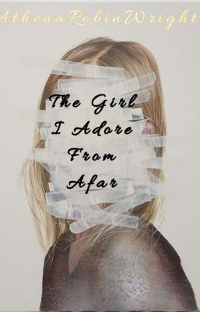 The Girl I Adore From Afar |✔| (GirlxGirl) by AthenaRobinWright