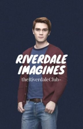 Riverdale Imagines by TheRiverdaleClub-