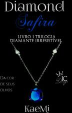 Diamond Safira -Da cor dos seus Olhos by KaeMi003