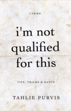 I'm Not Qualified For This by TahliePurvis