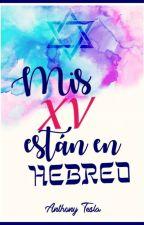 Mis XV Están En Hebreo by AnthonyTesla