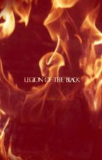 Legion Of The Black: The Story Of The Ultimate Outcasts by TheYogurtCup