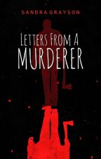Letters From a Murderer by SheHopes