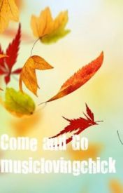 Come and Go by musiclovingchick