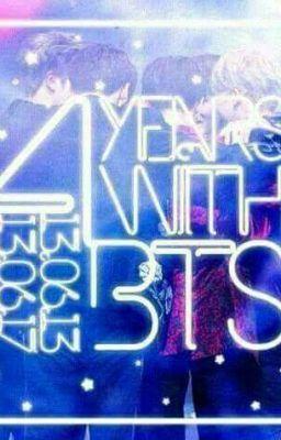 4 years with BTS- Chặng đường 4 năm cùng BTS