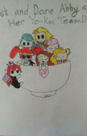 Ask/Dare Abby and Her Yo-Kai Team! by Kmon_And_FollowMe