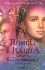Romeu e Julieta - William Shakespeare by thaahsousa