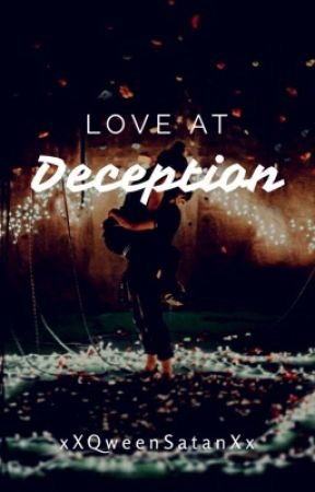 Love At Deception [COMING SOON] by xXQweenSatanXx